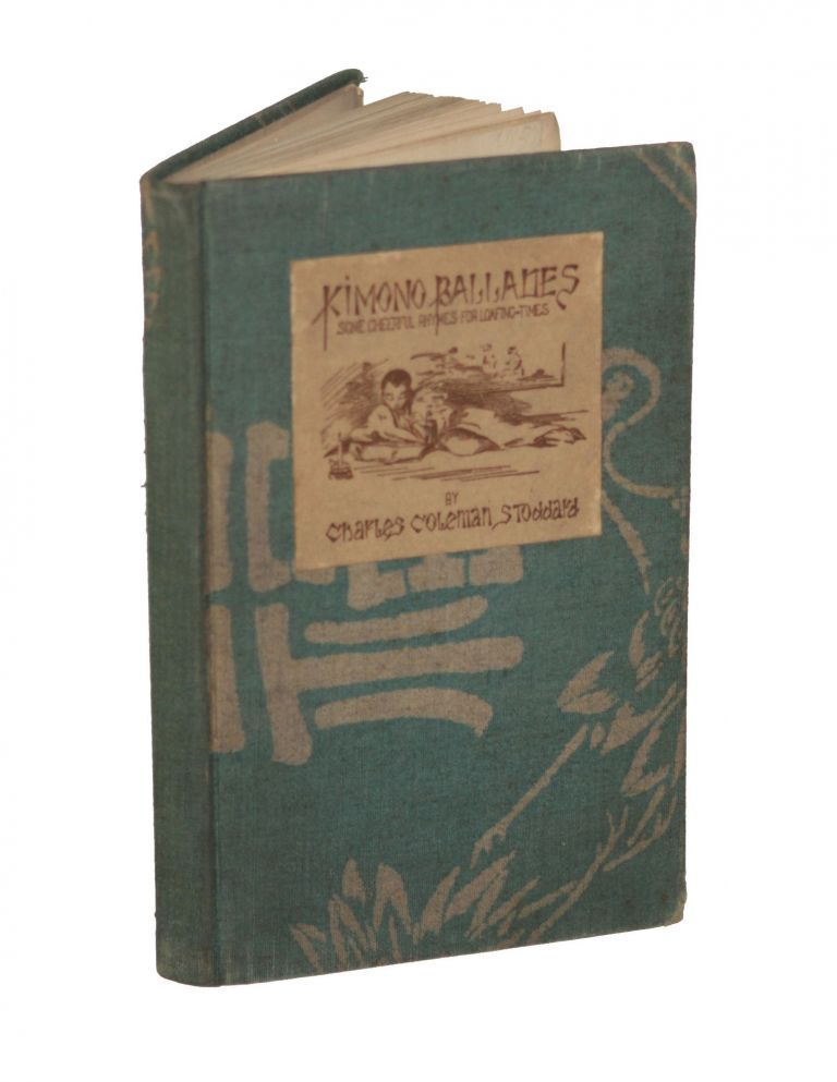 Kimono Ballades, Some Cheerful Rhymes for Loafing Times. Charles Coleman Stoddard.