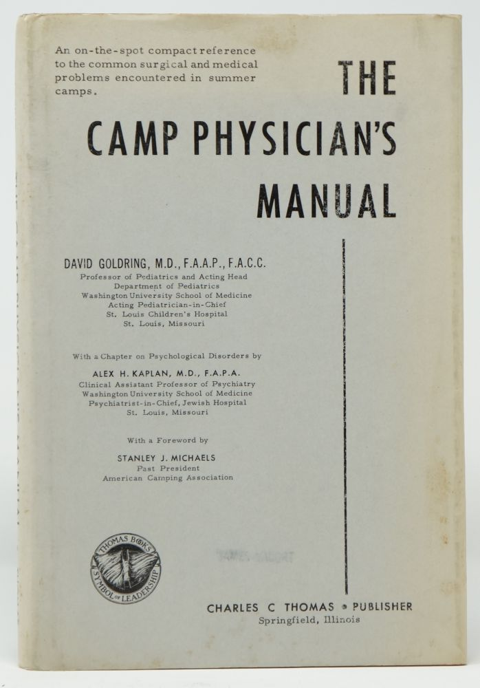The Camp Physician's Manual. David Goldring, Alex H. Kaplan, Stanley J. Michaels, Foreword.