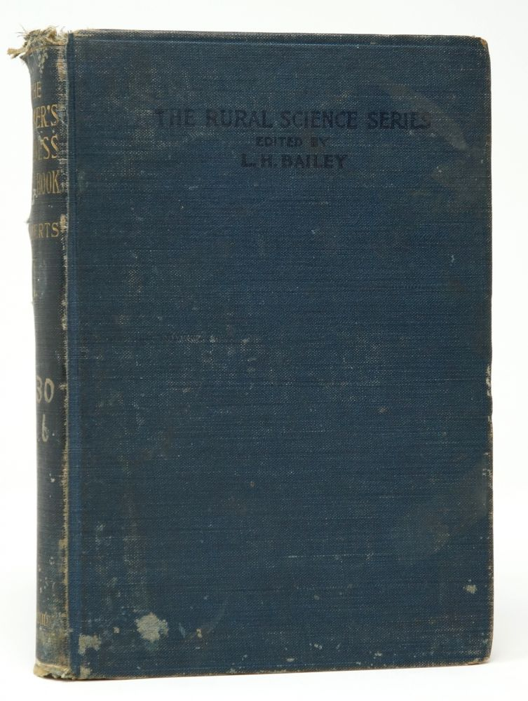 The Farmer's Business Handbook: A Manual of Simple Farm Accounts and of Brief Advice on Rural Law [The Rural Science Series]. Isaac Phillips Roberts, L. H. Bailey.