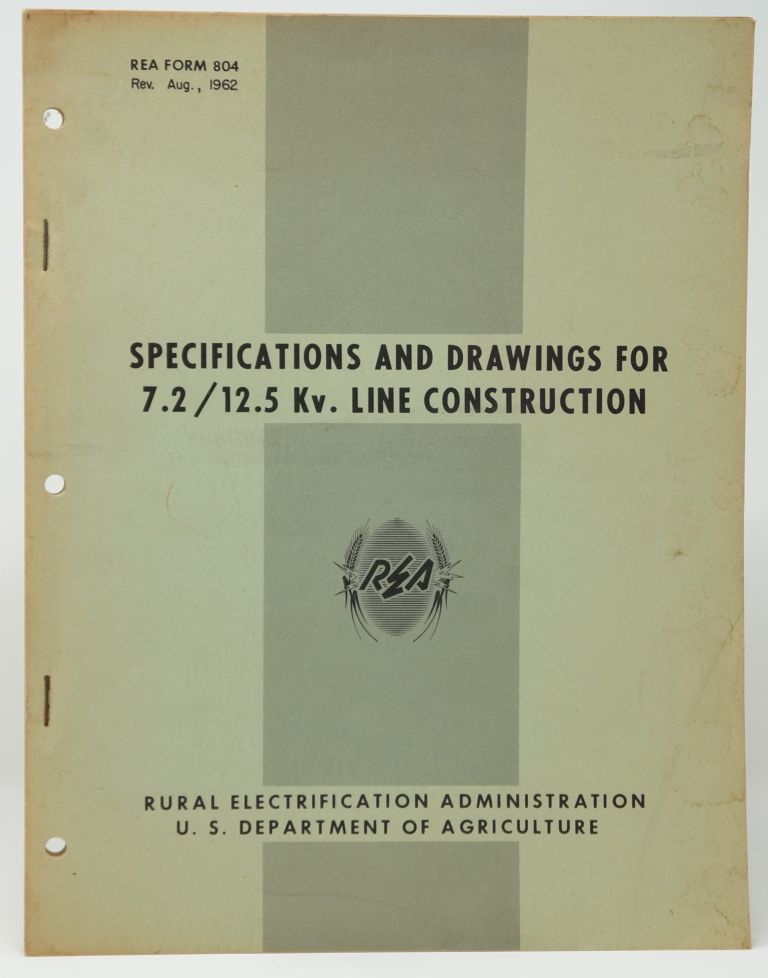 Specifications and Drawings for 7.2/12.5 Kv. Line Construction (REA Form 804, Rev. Aug., 1962)
