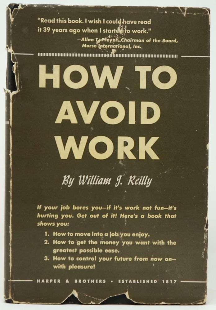 How to Avoid Work. William J. Reilly.