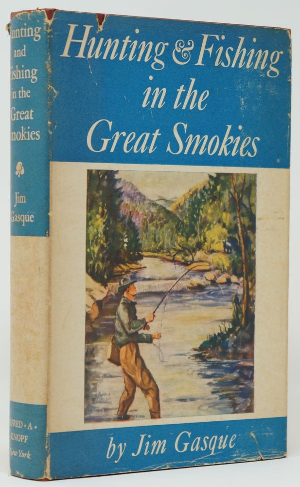 Hunting and Fishing in the Great Smokies. Jim Gasque.