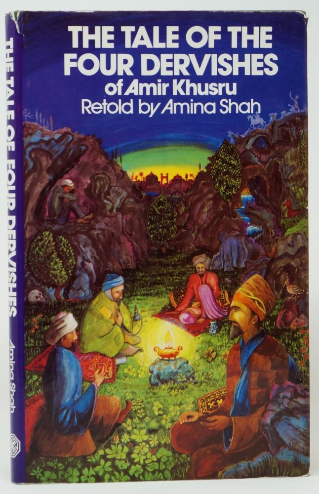 The Tale of the Four Dervishes of Amir Khusru. Amina Shah.