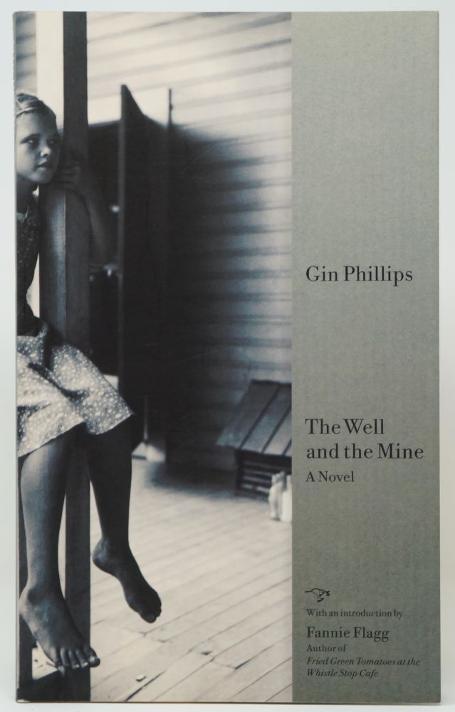 The Well and the Mine: A Novel. Gin Phillips.