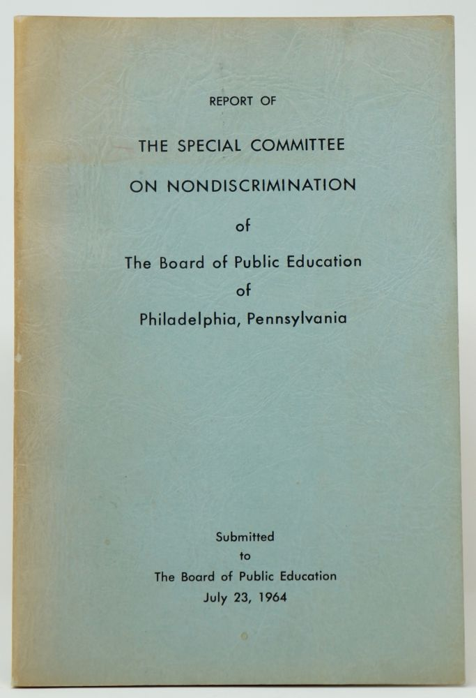 Report of the Special Committee on Nondiscrimination of the Board of Public Education of Philadelphia, Pennsylvania