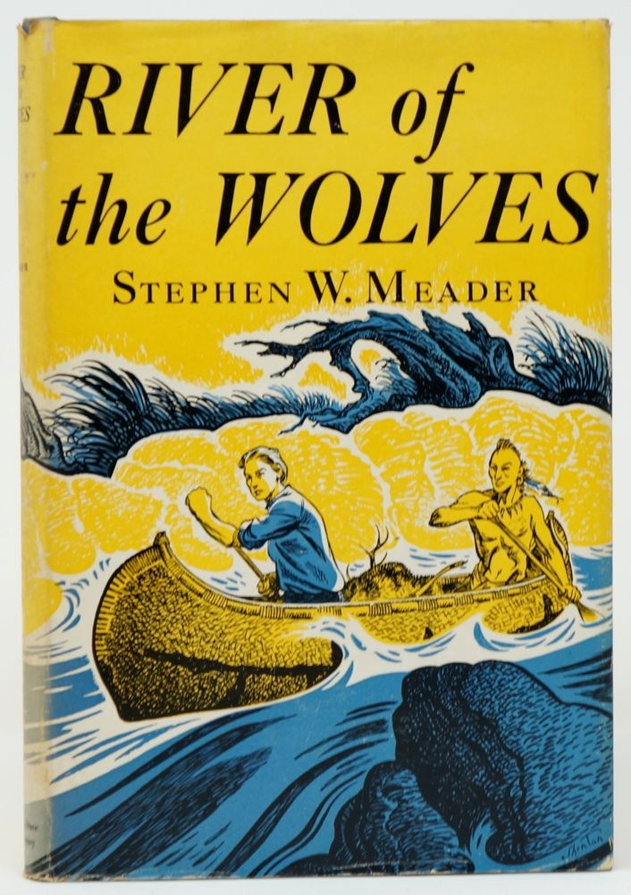 River of the Wolves. Stephen W. Meader, Edward Shenton, Illust.