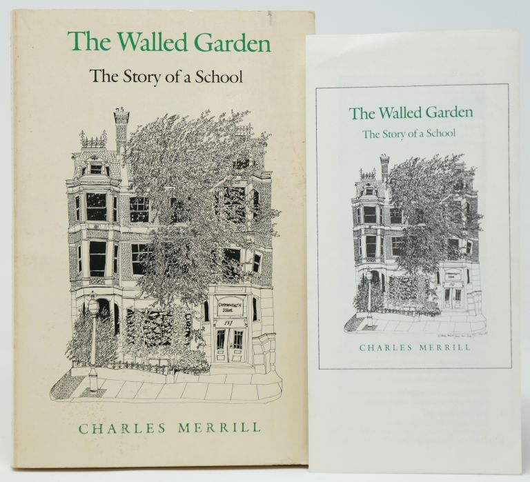 The Walled Garden: The Story of a School. Charles Merrill.