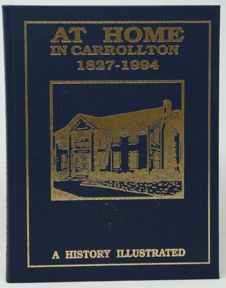 At Home in Carrollton: A History Illustrated, 1827-1994. Ben Griffith, Jan Ruskell, Myron House, Ozzie L. Binion.
