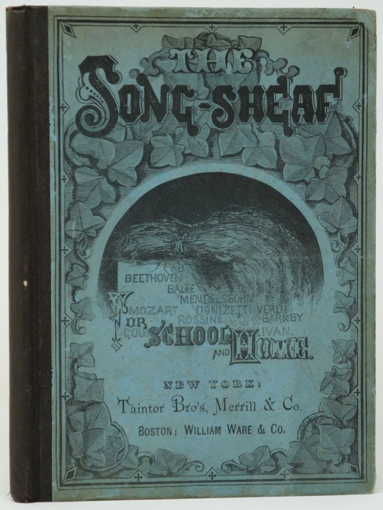 The Song-Sheaf: A Collection of Vocal Music, Arranged in One, Two, Three, and Four Parts: Containing also a Complete Elementary Course, for Schools, Academies, and the Social Circle. Ellsworth C. Phelps, Leroy F. Lewis.