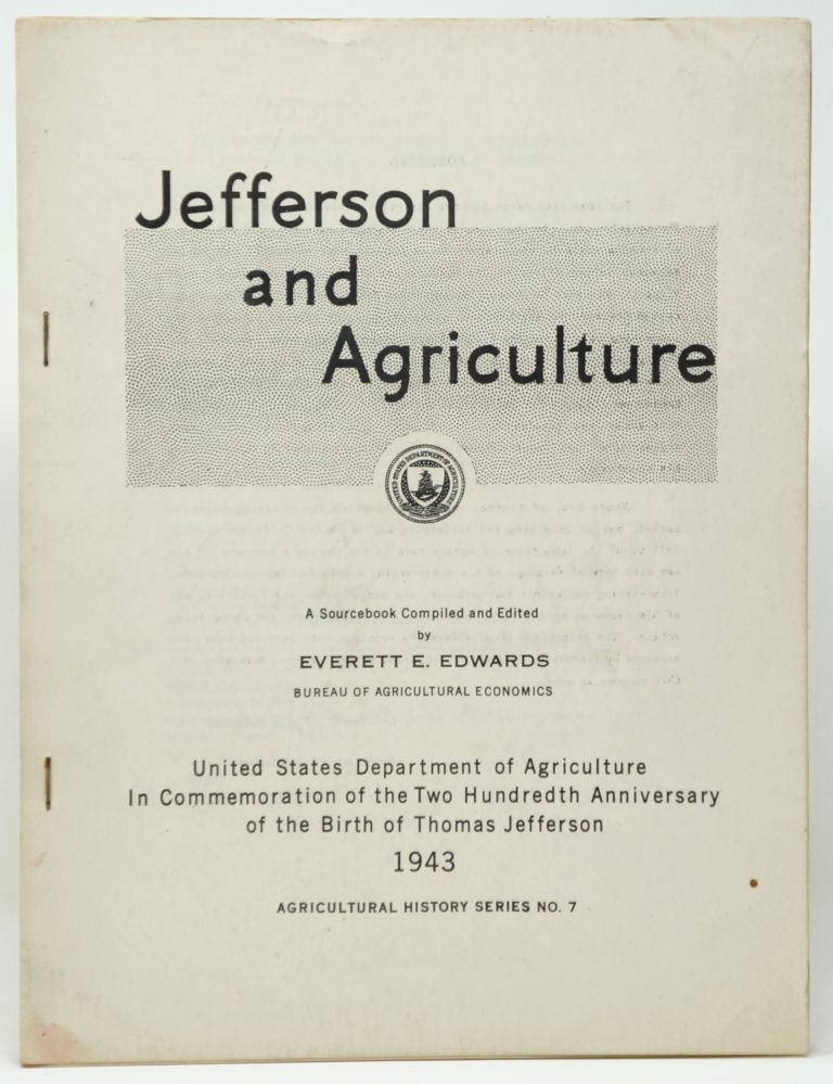 Jefferson and Agriculture: A Sourcebook [Agricultural History Series No. 7]. Everett E. Edwards.