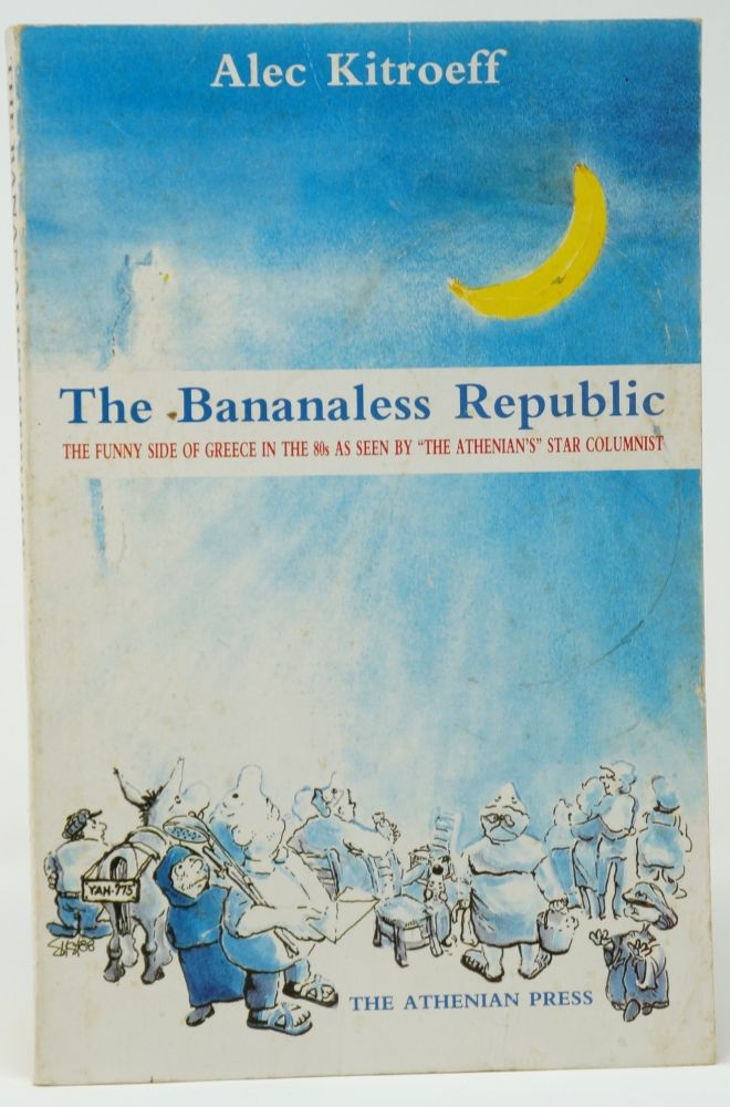 The Bananaless Republic. Alec Kitreoff, Susan Avela, Illust.