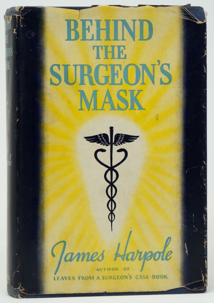 Behind the Surgeon's Mask. James Harpole.