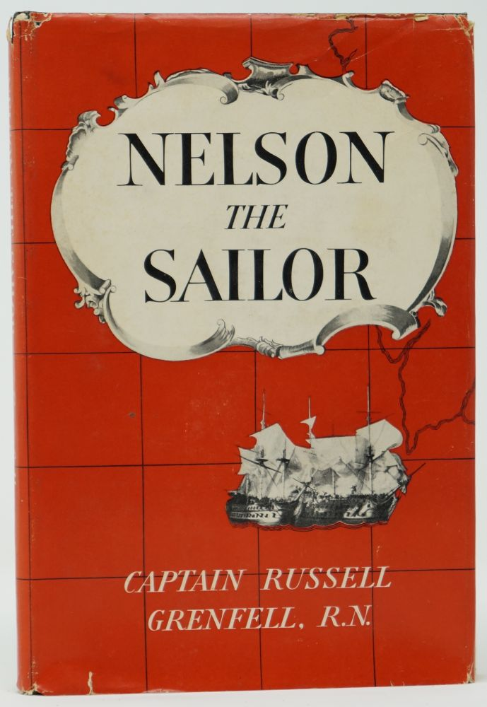 Nelson the Sailor. Captain Russell Grenfell.