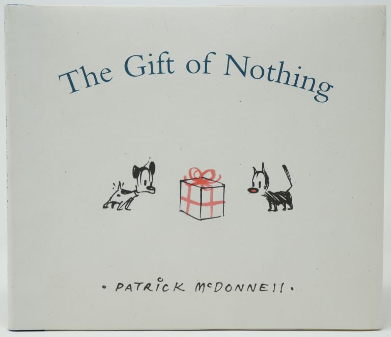 The Gift of Nothing. Patrick McDonnell.