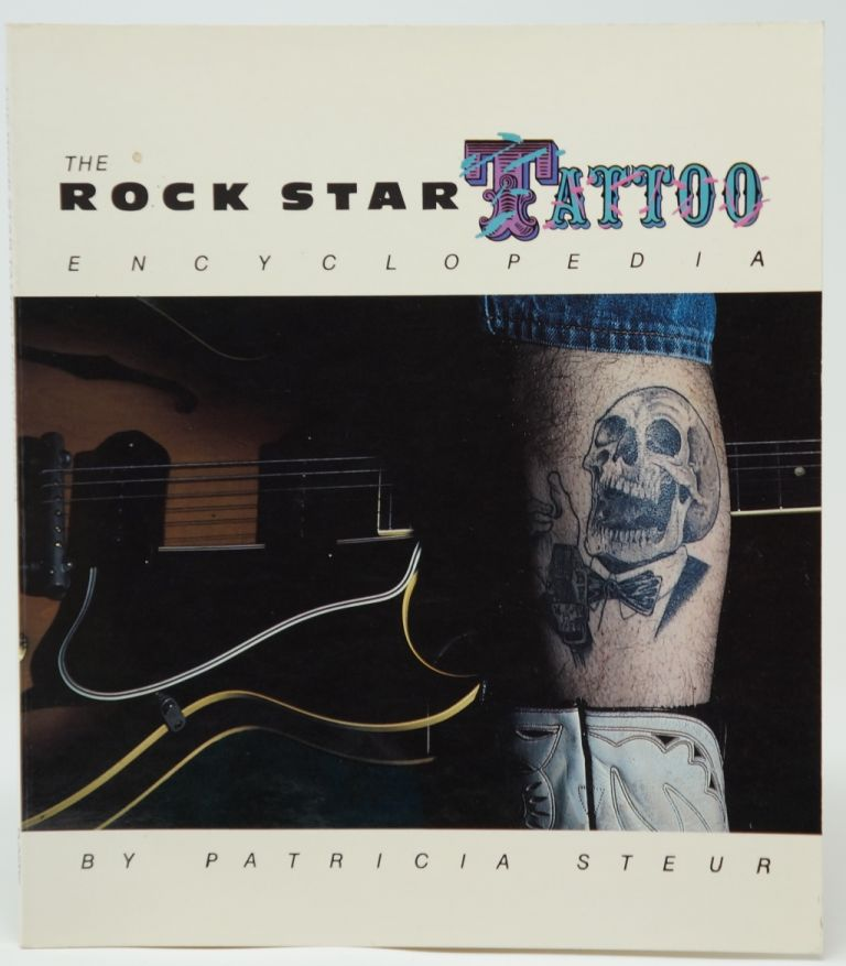 The Rock Star Tattoo Encyclopedia. Patricia p> Steur.