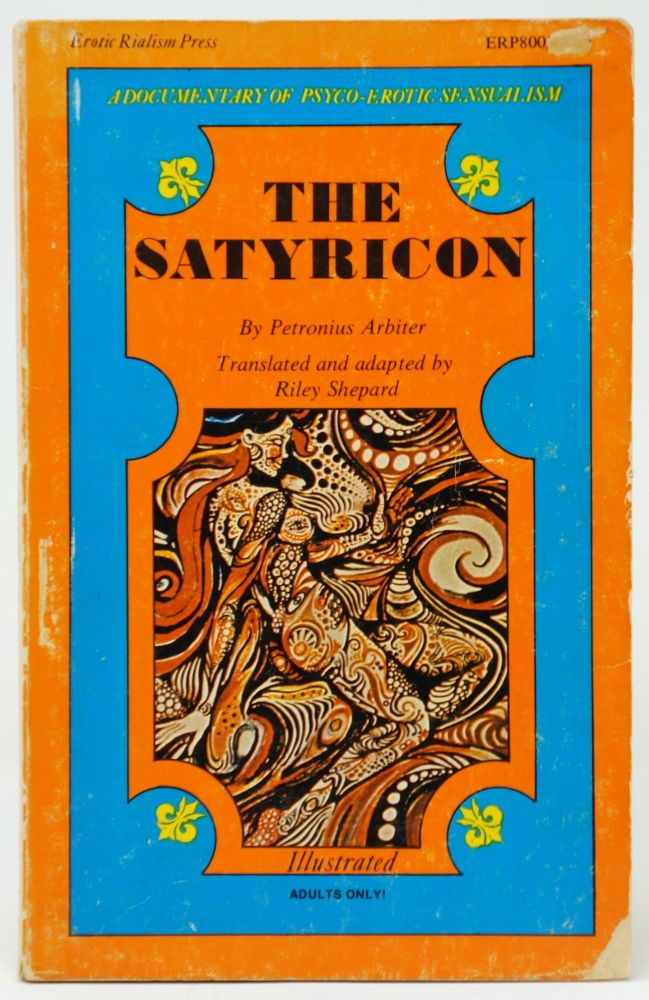 The Satyricon. Petronius Arbiter, Riley Shepard, Adapter Trans., Titus Gaius.