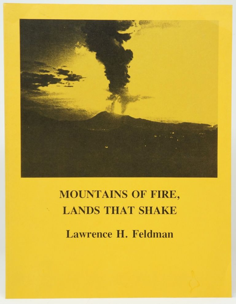 Mountains of Fire, Lands that Shake: Earthquakes and Volcanic Eruptions in the Historic Past of Central America (1505-1899). Lawrence H. Feldman.