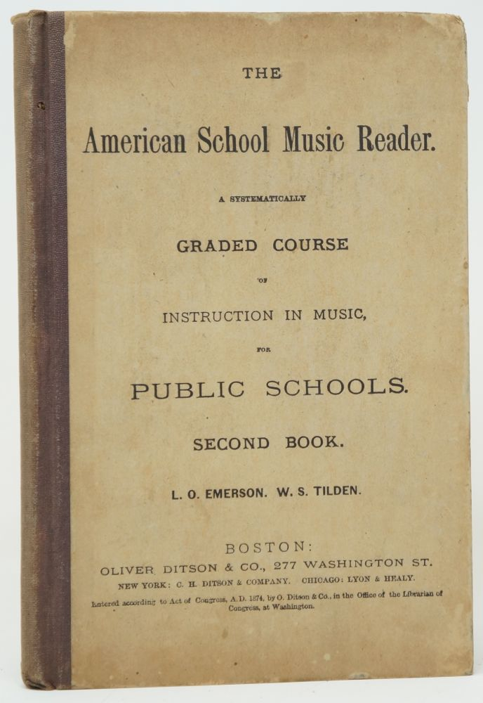 The American School Music Reader: A Systematically Graded Course of Instruction in Music, for Public Schools, Second Book. L. O. Emerson, W. S. Tilden.