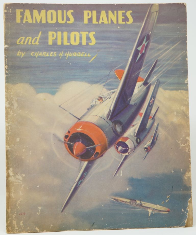 Famous Planes and Pilots. Charles H. Hubbell.