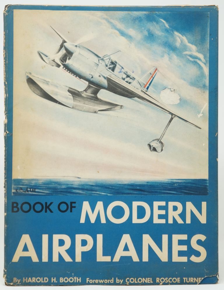 Book of Modern Airplanes. Harold H. Booth, Colonel Roscoe Turner, Foreword.