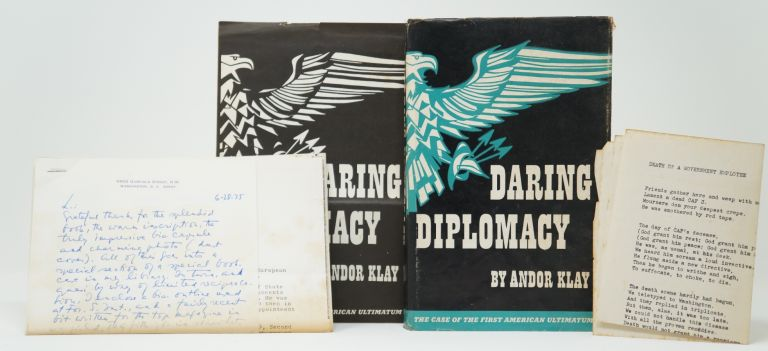Daring Diplomacy: The Case of the First American Ultimatum. Andor Klay.
