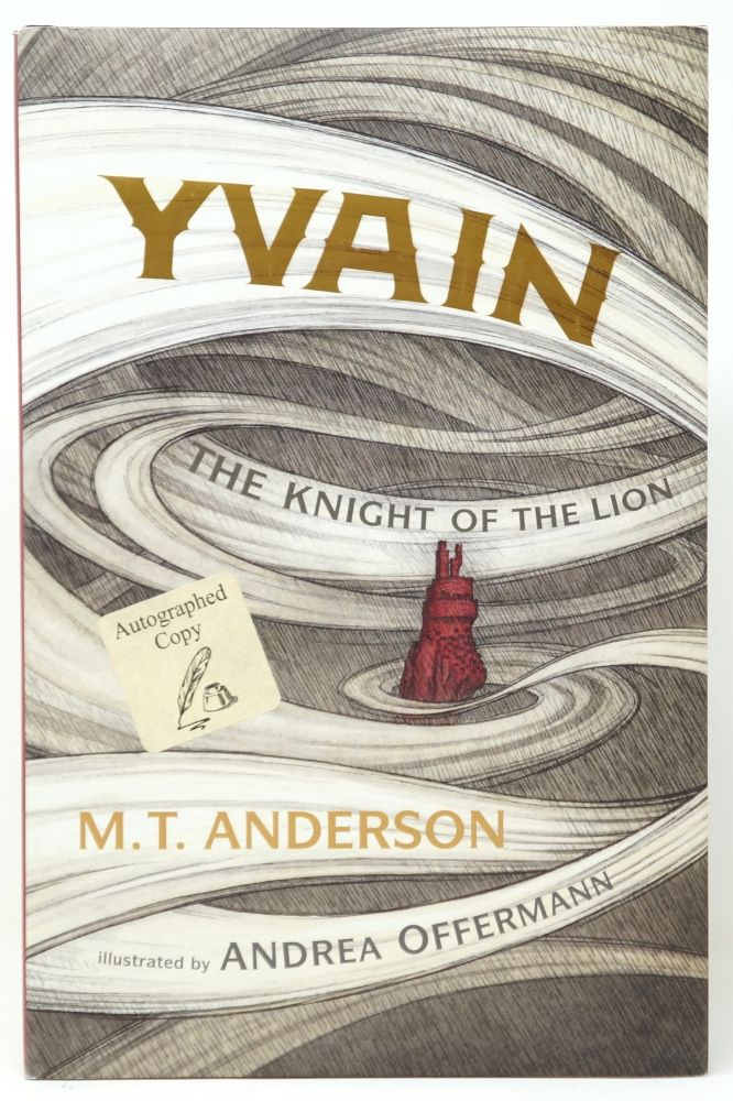 Yvain: The Knight of the Lion. M. T. Anderson, Andrea Offermann, Illust.