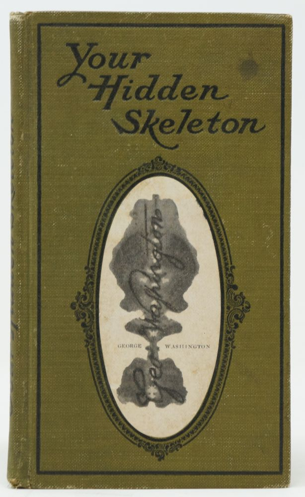 Your Hidden Skeleton: A Novel Autograph Book which Revewals the Secret Skeletons of Your Friends Through Their Handwriting [The Ghosts of My Friends]