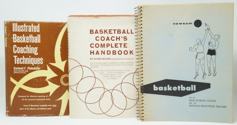 Three Vintage Basketball Coaching Books: Illustrated Basketball Coaching Techniques, Basketball Coach's Complete Handbook, and Basketball for the High School Coach and the Physical Education Teacher [Three Books]. Garland F. Pinholster, Glenn Wilkes, Heber Newsom.