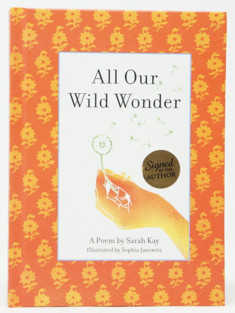 All Our Wild Wonder. Sarah Kay, Sophia Janowitz, Illust.