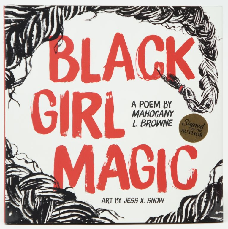 Black Girl Magic. Mahogany L. Browne, Jess X. Snow, Illust.