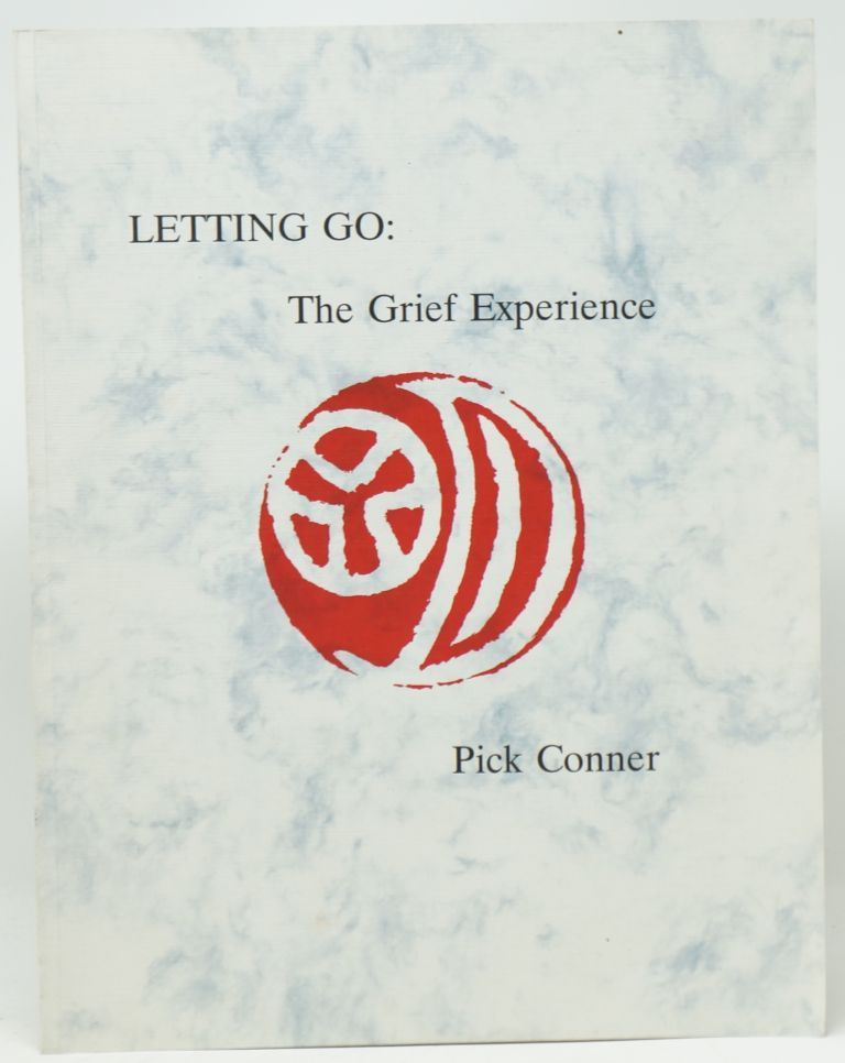Letting Go: The Grief Experience. Pick Conner.
