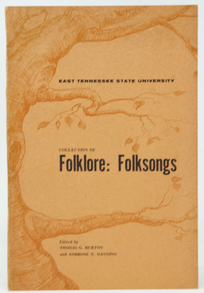 The East Tennessee State University Collection of Folklore: Folksongs. Thomas G. Burton, Ambrose N. Manning, Annette Wolfrod, musical annotation.