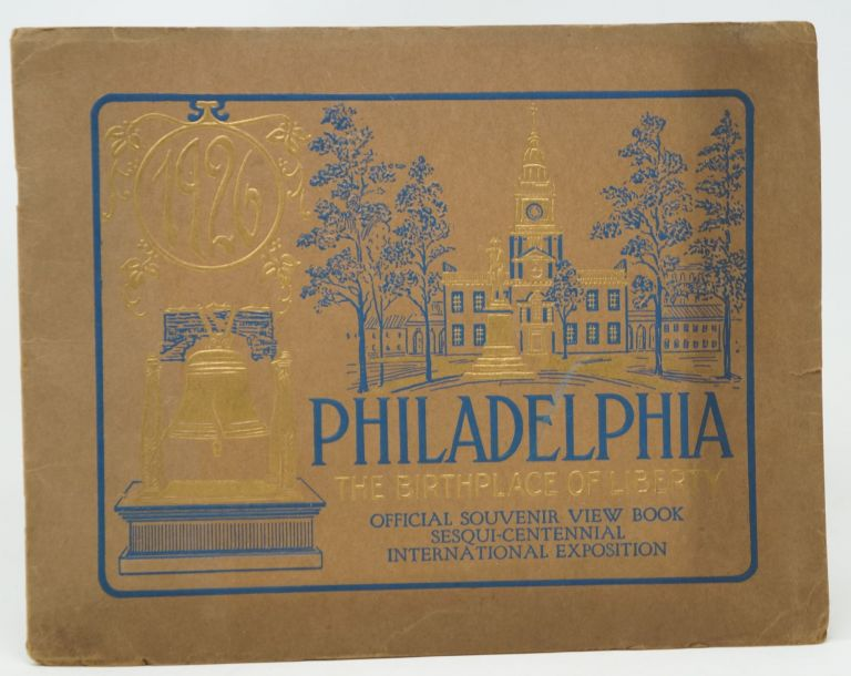 Philadelphia Official Souvenir View Book, Sesqui-Centennial International Exposition