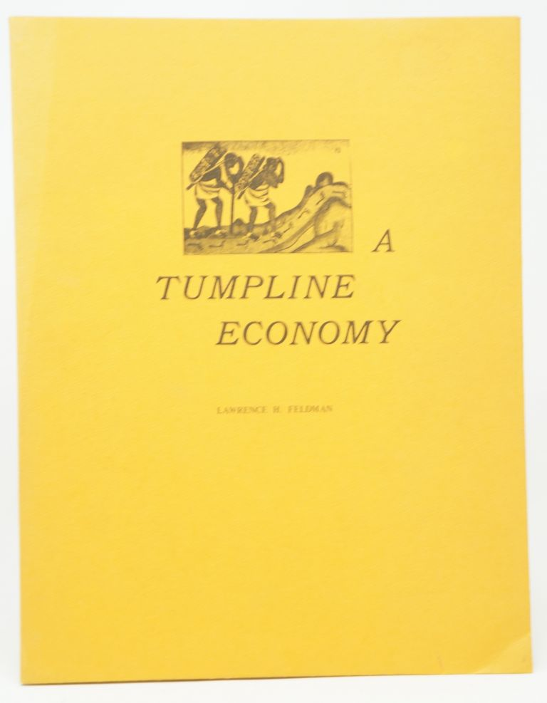A Tumpline Economy: Production and Distribution Systems in Sixteenth-Century Eastern Guatemala. Lawrence H. Feldman.