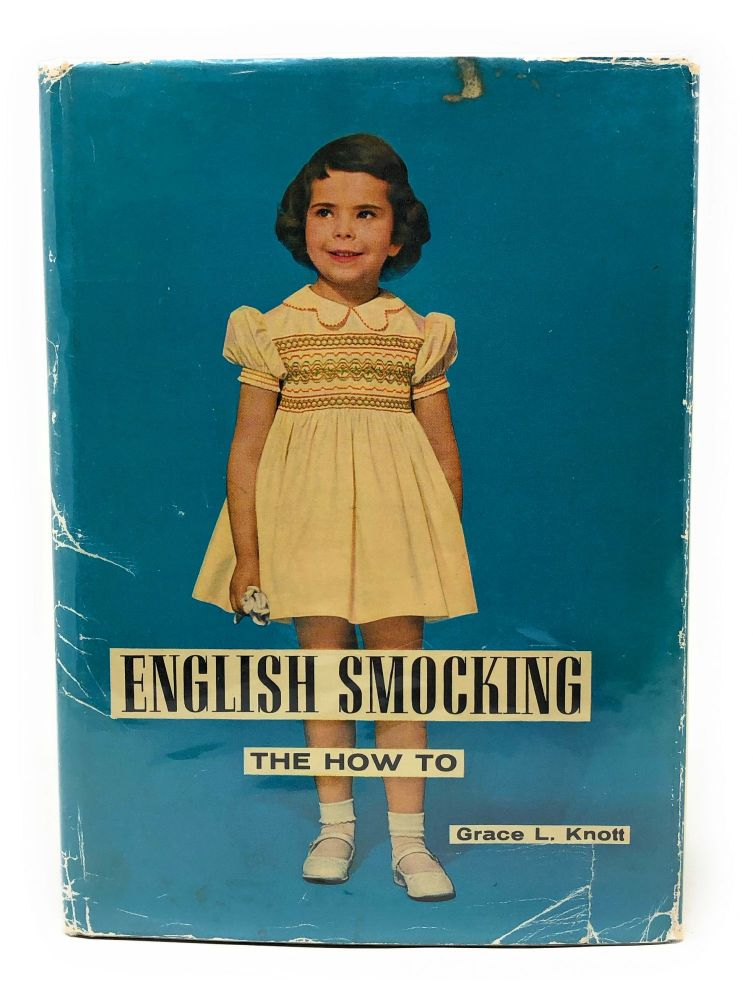 English Smocking: The How To. Grace L. Knott.