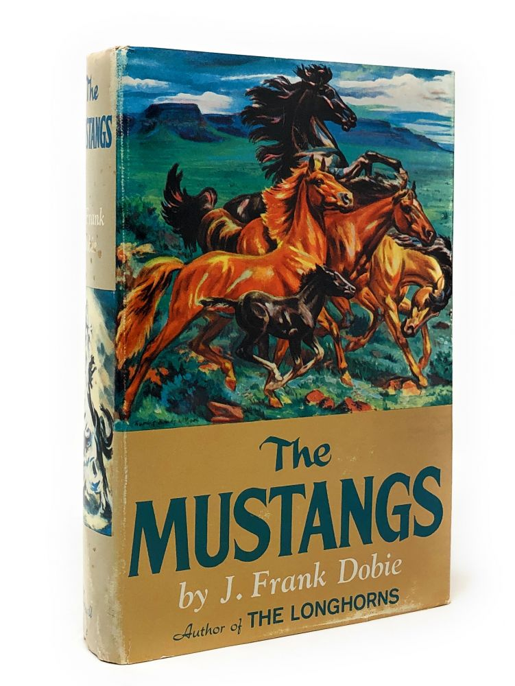 The Mustangs. J. Frank Dobie, Charles Banks Wilson, Illust.
