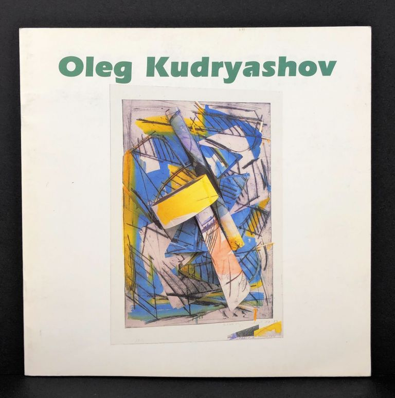 Oleg Kudryashov: Moscow Remembered, Hand-colored Drypoint Compositions, Reliefs and Constructions. Oleg Kudryashov.