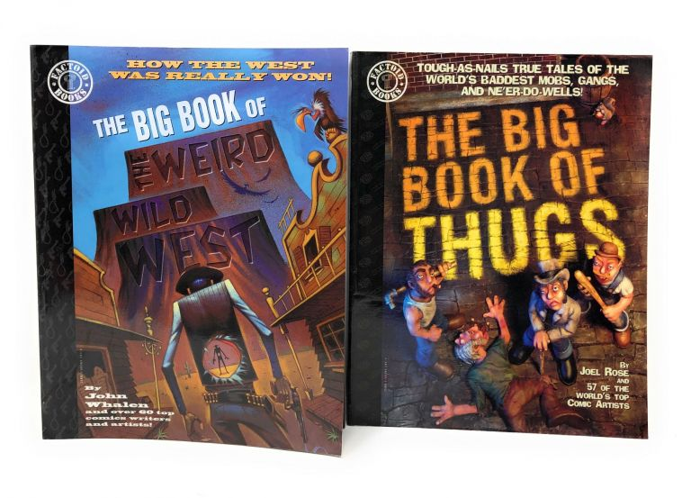 The Big Book of the Weird Wild West and The Big Book of Thugs [Two Volumes, Factoid Books]. John Whalen, Joel Rose.