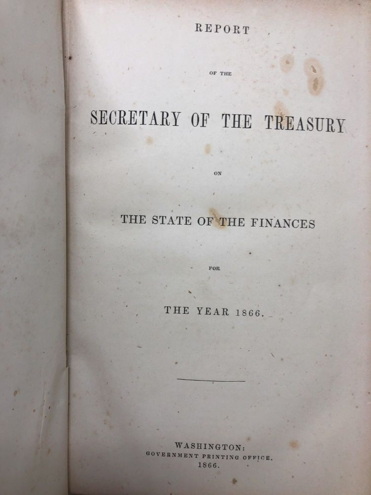 Report of the Secretary of the Treasury on the State of the Finances for the Year 1866