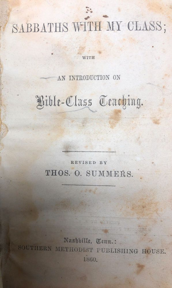 Sabbaths with My Class; with an Introduction on Bible-Class Teaching. Thos. O. Summers.