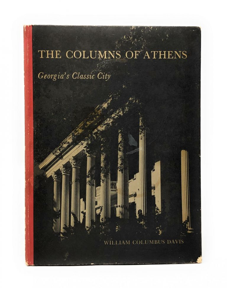 The Columns of Athens, Georgia's Classic City. William Columbus Davis.