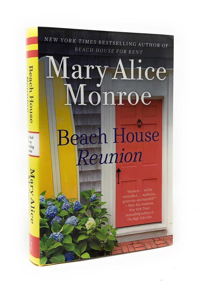 Beach House Reunion. Mary Alice Monroe.