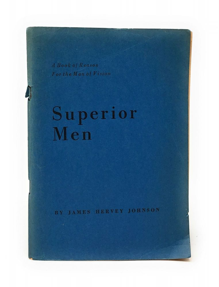 Superior Men: A Book of Reason for the Man of Vision [Vintage Freethought & Atheism]. James Hervey Johnson.