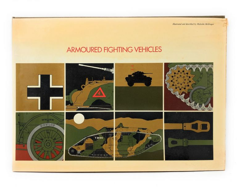 Armoured Fighting Vehicles. Malcolm McGregor.