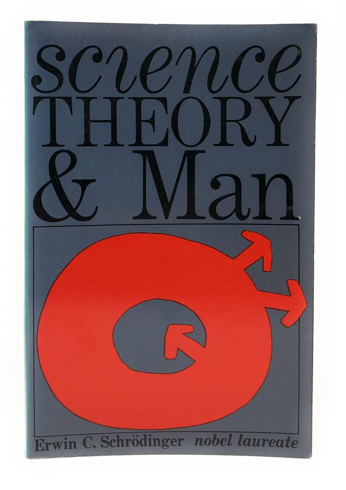 Science Theory and Man (Science and the Human Temperament). Erwin C. Schrodinger.