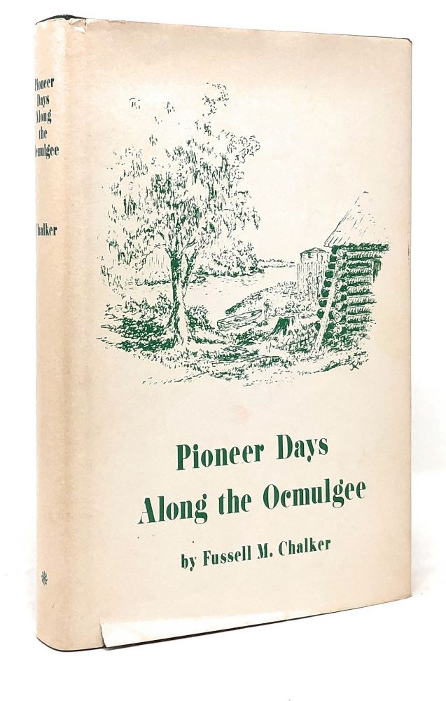 Pioneer Days Along the Ocmulgee. Fussell M. Chalker.