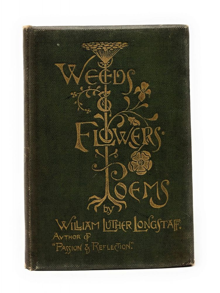 Weeds and Flowers: Poems with bawdy Merchant Navy handwritten poem laid in. William Luther Longstaff.