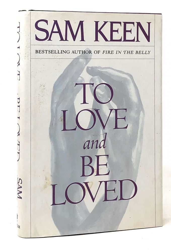 To Love and Be Loved. Sam Keen.