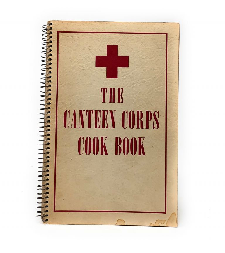 The Canteen Corps Cook Book. The Canteen Corps of the Greater Cleveland Chapter of the American National Red Cross.