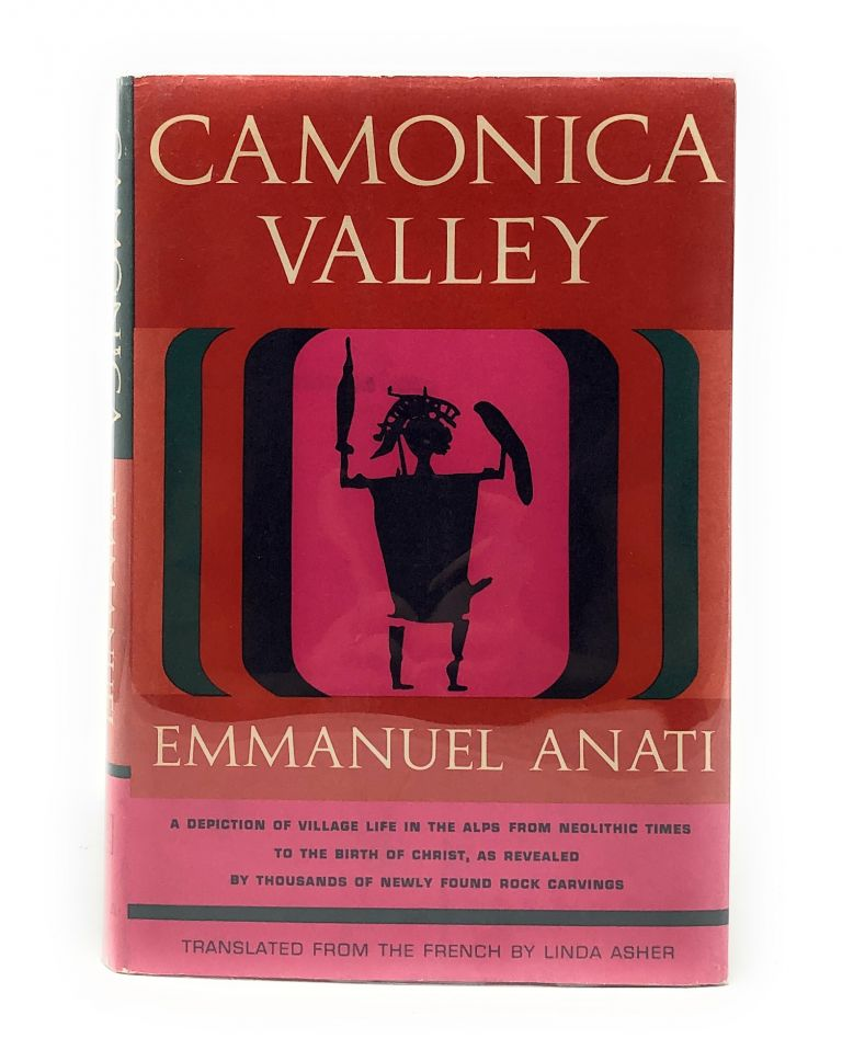 Camonica Valley: A Depiction of Village Life in the Alps from the Birth of Christ as Revealed by Thousands of Newly Found Rock Carvings. Emmanuel Anati.